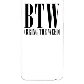 BRING THE WEED - iphone 6 Plus Case