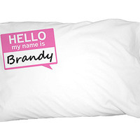 Brandy Hello My Name Is Pillowcase