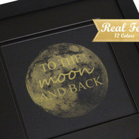 "Real Gold Foil Print With Frame (Optional) ""To The Moon And Back"" Nursery Decor, Gift For Baby, Framed Art, Wedding Gift, Gallery Wall, Art"
