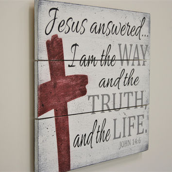 Wood Pallet Sign Christian Wall Decor Christian Home Decor I Am The Way The Truth And The Life Wall Art Distressed Wood Sign Shabby Chic