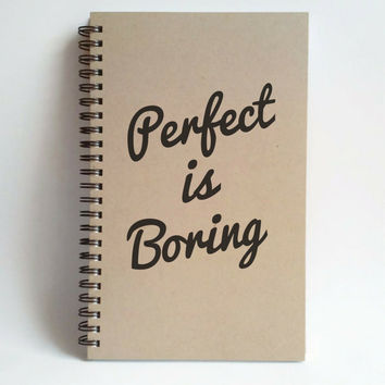 Perfect is boring, 5x8 writing journal, custom spiral notebook, personalized brown kraft memory book, small sketchbook, scrapbook