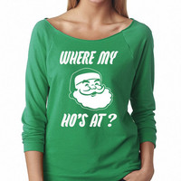 Where My Ho's At? Santa Claus Off Shoulder Sweater Sweatshirt 3/4 Sleeve Christmas Gift Holidays Present Holidays
