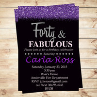 Forty and Fabulous Printable Party Invitations, 40th Birthday Invitation, Birthday Invitations for Women, Printable Invitations Any age