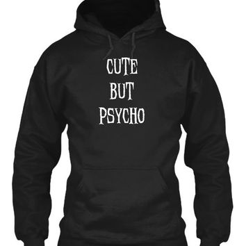 Funny Sarcastic Humor   Cute But Psycho T Shirt