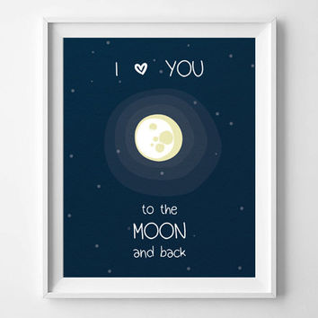 "Nursery art  - ""I LOVE YOU to the moon and back"" - Downloadable PDF File- size 10"" x 8"""