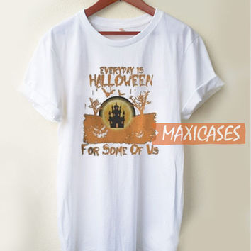 Everyday Is Halloween T Shirt Women Men And Youth Size S to 3XL