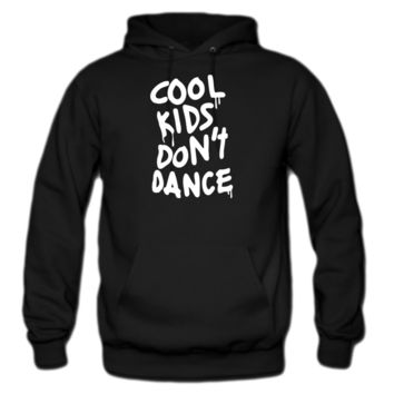 cool kids don't dance hoodie