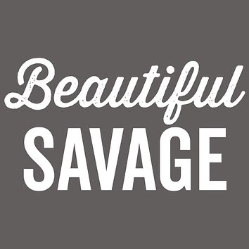 Beautiful Savage