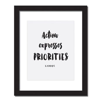 Inspirational quote print 'Action expresses priorites'