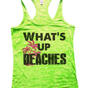 What'S Up Beaches Burnout Tank Top By BurnoutTankTops.com - 759