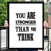 "Digital Download Typographic Print Wall Art ""You Are Stronger Than You Think"" Instant Download Printable Art Printable Wisdom Word Art"