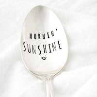 mornin' sunshine, hand stamped coffee spoon. Vintage flatware by Milk & Honey. Good Morning spoon.