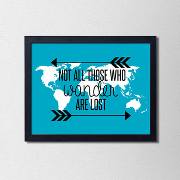 World Map Quote Poster. Travel Print. Not all those who wander are lost. Wanderlust Print. Typography. Blue and White. Arrow. Tribal Arrow.