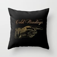 'Cold Readings' This Way Throw Pillow by Thealleycatemporium