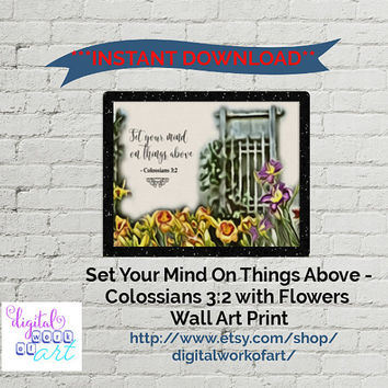 Wall Art, Art Print, Digital Print, Instant Download, Printable Colossians 3:2 Set Your Mind on Things Above Floral Bible verse inspiring
