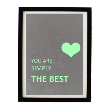 You are simply the best  - Typography print - Modern art print - Digital art - Motivational print  - wall art poster print  - Friend gift