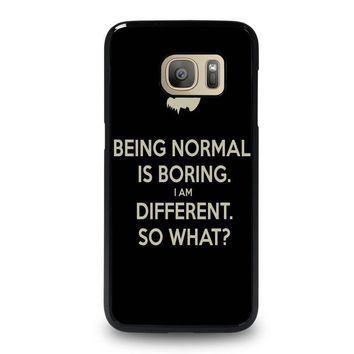 NORMAL IS BORING QUOTES Samsung Galaxy S7 Case Cover