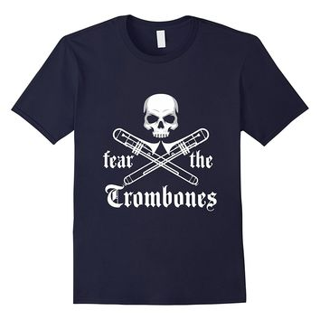 Fear The Trombones Marching Band T-Shirt