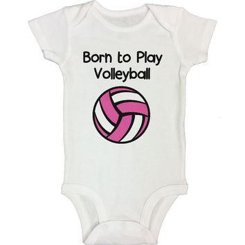 Born To Play Volleyball - Funny Kids Rompers