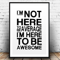 "Printable Art ""Im not here to be average Awesome"" Poster Home Decor Fitness Motivation Fitness Motivational Print Gym Motivational Poster"