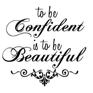 To be Confident is to be Beautiful Vinyl Decal