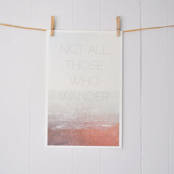 Not All Those Who Wander Are Lost by GraphicAnthology on Etsy