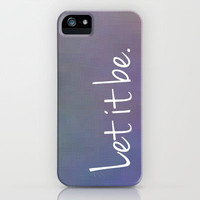 let it be. iPhone & iPod Case by lilacattack