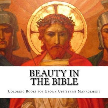Beauty in the Bible: Adult Coloring Book (Christian Books & Bibles) (Volume 2)