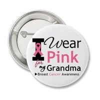 I Wear Pink For My Grandma from Zazzle.com