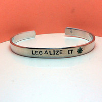 Legalize It (marijuana) -  Metal Stamp Bracelet (3o32-2.0Z)