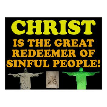 Christ Is The Great Redeemer Of Sinful People! Poster