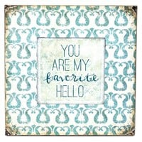 You Are My Favorite Hello Sign | Shop Hobby Lobby