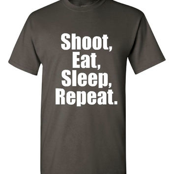 Shoot Eat Sleep Repeat Great Graphic Tee Shirt for Hunters Deer Season Hunting Season Sizes up to 4XL