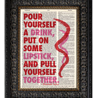 Vintage Dictionary Art Print  POUR YOURSELF a DRINK - Elizabeth Taylor Quote Art Print Book Page Print Motivational Inspirational Print 8x10