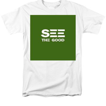 See The Good - Motivational And Inspirational Quote - Men's T-Shirt  (Regular Fit)