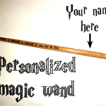 Magic Wand Personalized Custom Name. Goethe, Magic Is Believing In Yourself. Wizard Wand, Harry Potter, Hermione Granger, Ron Weasley Magic.