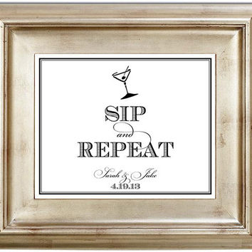 Sip and Repeat 8x10 Wedding Bar Sign Customized Personalized Typography Art Print