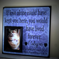 Personalized Pet Picture Frame Gift, Cat lover, Pet Gift, In memory of, If love alone could have kept you here