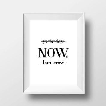 Now printable art,Inspirational art,Motivational wall decor,Mint office decor,Home decor,Wall decor,Word art,Typography art,Power of now