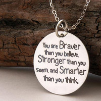 You are braver than you believe... sterling silver necklace .... inspirational quote