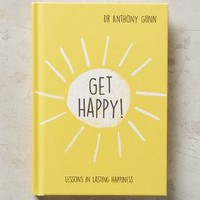 Get Happy!: Lessons in Lasting Happiness by Anthropologie in Yellow Size: One Size Books