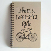 Life Is A Beautiful Ride, 5x8 writing journal, custom spiral notebook, personalized brown kraft memory book, small sketchbook, bicycle