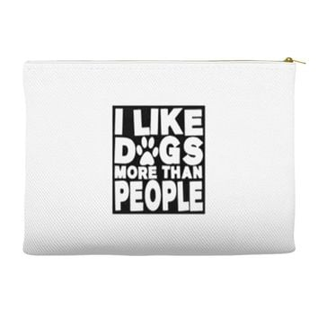 I LIKE DOGS MORE THAN PEOPLE Accessory Pouches