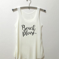 Summer shirt Beach Please Tank Top shirt tumblr quote t shirts with sayings Tumblr Clothing women shirt girl t shirt design Vintage Style