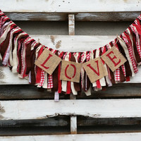 Valentine Rag Garland, Valentine banner, Rag Garland, Photo Prop, Rustic Wedding Decor, Back Drop Garland