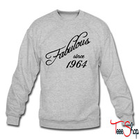 Fabulous since 1964 crewneck sweatshirt