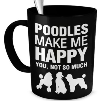 Poodles Make Me Happy