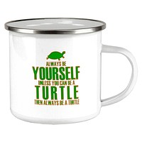 Always Be Yourself Turtle Camp Cup