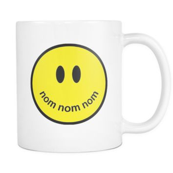 Nom nom nom Smiley Face Mug 11oz Funny Quote Mugs