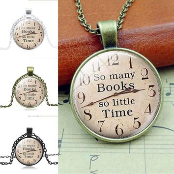New Design Glass Pendant Necklace So Many Books So Little Time Letter Pendant Necklace Jewelry Lover Gift